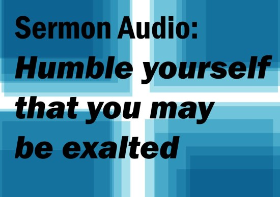 Humble Yourself That You May Be Exalted